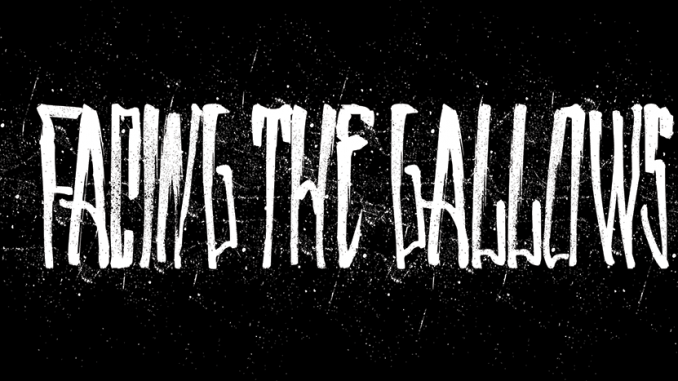 Facing the Gallows